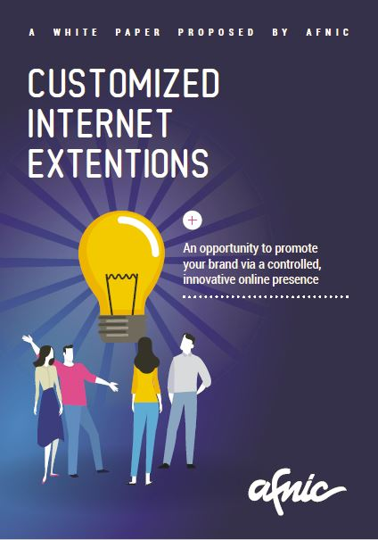 Afnic White Paper on Customized Internet Extentions (Brand TLDs)